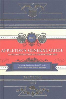 Appleton's Railway Guide to the USA and Canada by D. Appleton 9781471159947