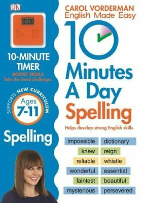 10 Minutes A Day Spelling Ages 7-11 Key Stage 2 by Carol Vorderman 9781409341437