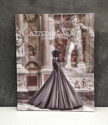 Azzedine Alaia Couture/Sculpture limited book Galleria Borghese Rome 2015