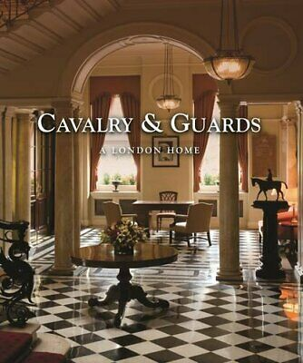 Cavalry & Guards: A London Home by Horsler, Val Hardback Book The Cheap Fast