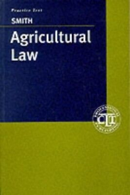 Agricultural Law: Advising Farmers and Landowners by Smith, Graham Paperback The
