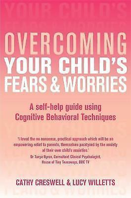 Overcoming Your Child's Fears and Worries: A Self-help Guide Using Cognitive Beh