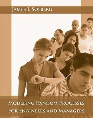 NEW Modelling Random Processes for Engineers and Managers By James J. Solberg
