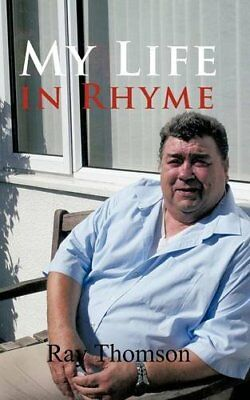 My Life in Rhyme by Thomson, Ray Book The Cheap Fast Free Post