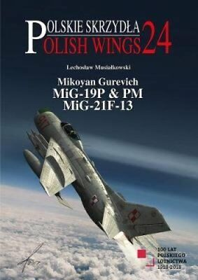 Mikoyan Gurevich MIG-19P & PM, MIG-21F-13 9788365958068 (Paperback, 2018)