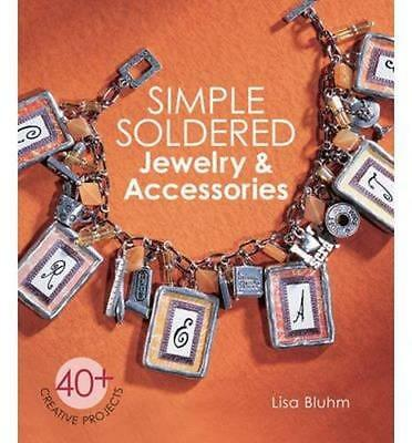 NEW Simple Soldered Jewelry & Accessories By Lisa Bluhm Paperback Free Shipping