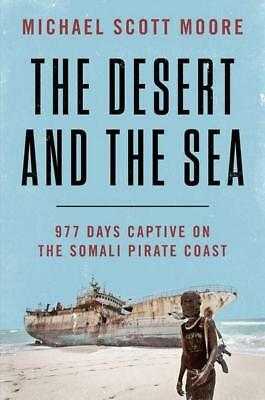 NEW The Desert and the Sea By Michael Scott Moore Paperback Free Shipping