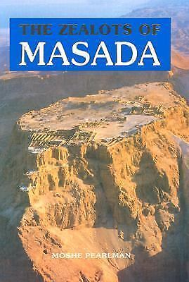 NEW - The Zealots of Masada: Story of a Dig by Pearlman, Moshe