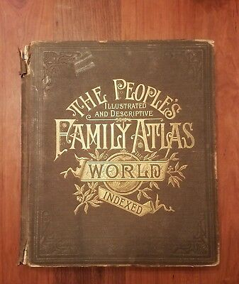 The People's Illustrated and Descriptive Family Atlas of the World Indexed 1884