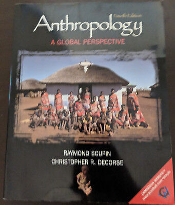 Anthropology : A Global Perspective by Christopher R. DeCorse and Raymond...