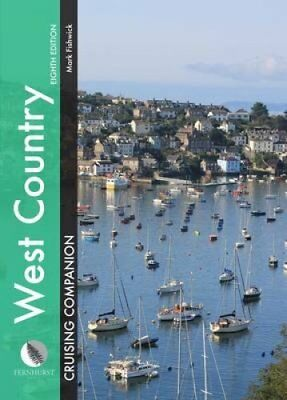 West Country Cruising Companion A Yachtsman's Pilot and Cruisin... 9781909911086