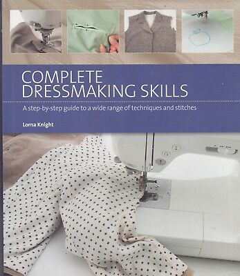 Complete Dressmaking Skills: Step-By-Step Guides to a Wide Range of Techniques
