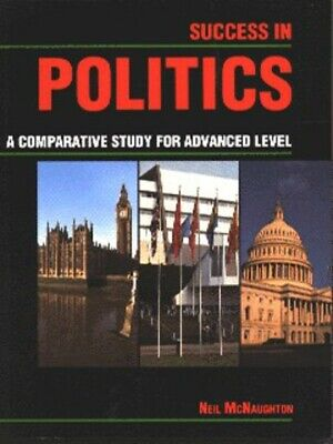 Success in politics: a comparative study for advanced level by Neil McNaughton