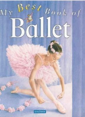 My Best Book of Ballet By Angela Wilkes. 0753404435