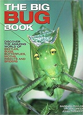 The Big Bug Book: Beetle, Bugs, Butterflies, Moths, Insects and Spiders PB 256P