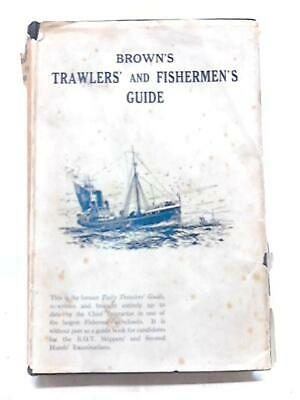 Brown's Trawlers' and Fishermen's Guide To The Board Of (Anon - 1935) (ID:35784)