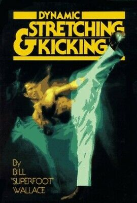 Dynamic Stretching and Kicking by Wallace, Bill Paperback Book The Cheap Fast