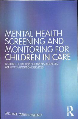 Mental Health Screening and Monitoring for Children in Care A S... 9781138104730