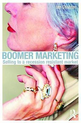 Boomer Marketing: Selling to a Recession Resistant Market-ExLibrary