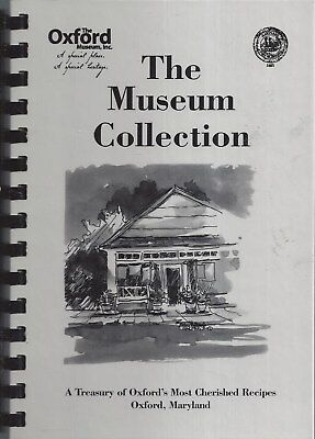 Oxford Md 2002 The Museum Collection Cook Book * Maryland Recipes Local History