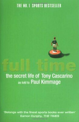 Full Time: The Secret Life Of Tony Cascarino by Kimmage, Paul Paperback Book The