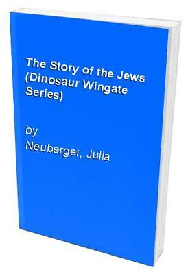 The Story of the Jews (Dinosaur Wingate Series) by Neuberger, Julia Hardback The