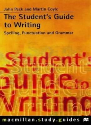The Student's Guide to Writing: Grammar, Punctuation and Spelling (Macmillan St