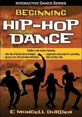 Beginning Hip-Hop Dance with Web Resource by E Moncell Durden 9781492544456