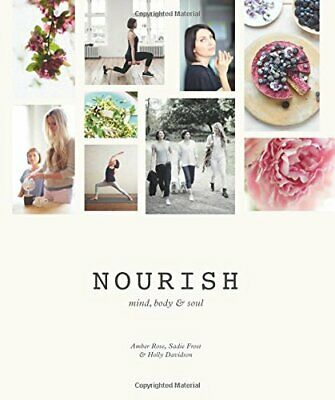 Nourish: Mind, Body & Soul by Davidson, Holly Book The Cheap Fast Free Post
