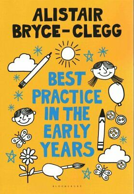 Best Practice in the Early Years by Alistair Bryce-Clegg 9781441138347