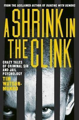 NEW A Shrink in the Clink By Tim Watson-Munro Paperback Free Shipping