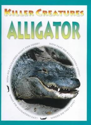Alligator (Killer Creatures) By David Jefferis, Tony Allan. 9781841383002