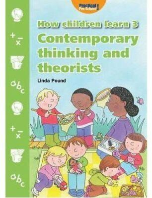 How Children Learn: Contemporary Thinking and Theorists 3 9781904575887
