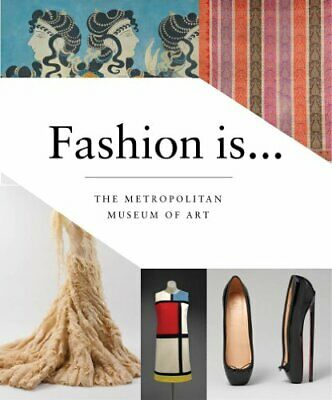 Fashion Is... (Metropolitan Museum of Art) by Abrams Books Book The Fast Free