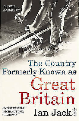 The Country Formerly Known as Great Britain by Ian Jack (Paperback)