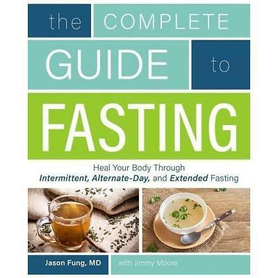 The Complete Guide To Fasting by Jason Fung & Jimmy 1 Minute Delivery[PDF/Eb00K]