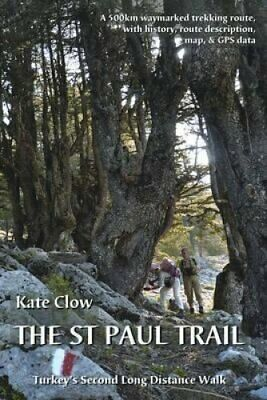 The St Paul Trail Turkey's second long distance walk by Kate Clow 9780957154711