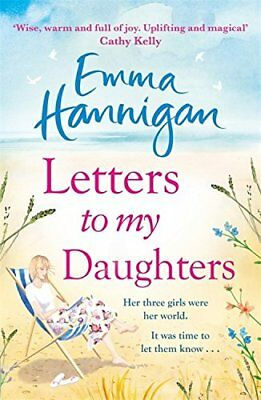 Letters to My Daughters By Emma Hannigan. 9781472246493