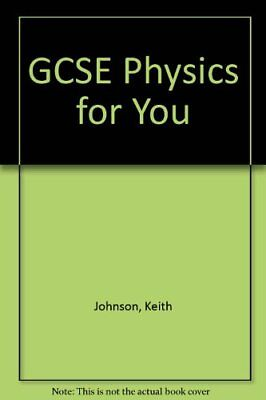 GCSE Physics for You by Johnson, Keith Paperback Book The Cheap Fast Free Post