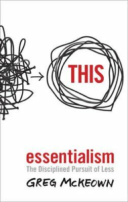 Essentialism The Disciplined Pursuit of Less by Greg McKeown 9780753555163