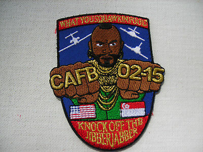 """Mr T. """"What you Sqawkin Fools?"""" CAFB 02-15 air force patch (PA31)"""