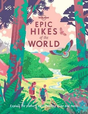 NEW Epic Hikes of the World By Lonely Planet Travel Guide Hardcover