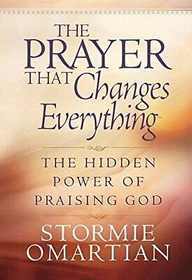 The Prayer That Changes Everything: The Hidden ... by Omartian, Stormie Hardback