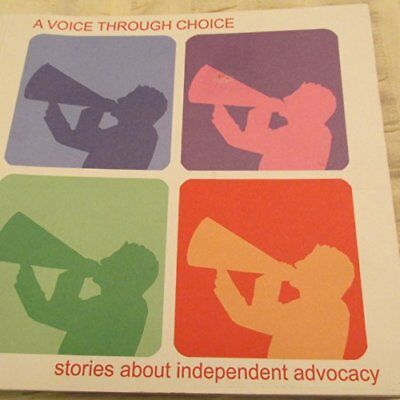 A Voice Through Choice: Stories About Independent Advocacy Paperback Book The