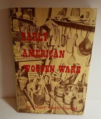 Early American Wooden Ware & Other Kitchen Utensils by Mary Earle Gould