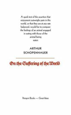On the Suffering of the World by Arthur Schopenhauer 9780141018942