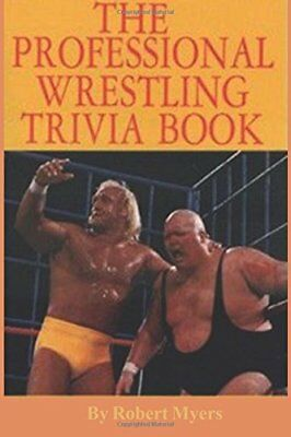 The Professional Wrestling Trivia Book by Myer, Robert Paperback Book The Cheap