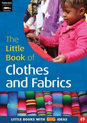 The Little Book of Clothes and Fabrics: Little Boo... by White, Hilary Paperback
