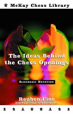The Ideas Behind the Chess Openings by Fine, Reuben Paperback Book The Cheap