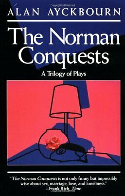 The Norman Conquests: A Trilogy of Plays (An Eve... by Ayckbourn, Alan Paperback